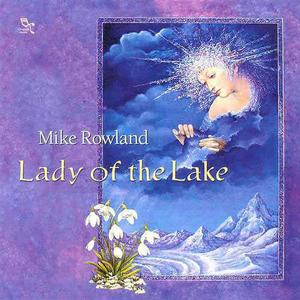 Mike Rowland - Lady of the Lake