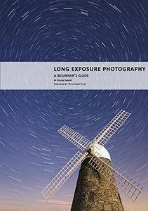 Long Exposure Photography: A Beginner's Guide