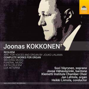 Jan Lehtola, Klemetti Institute Chamber Choir; Heikki Liimola - Joonas Kokkonen: Requiem; Complete Works for Organ (2017)