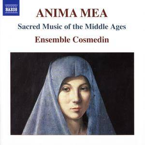 Anima Mea - Sacred Music Of The Middle Ages - Ensemble Cosmedin (2011) {Naxos 8.572632}
