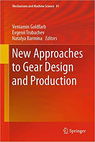 New Approaches to Gear Design and Production (Mechanisms