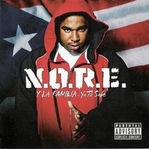N.O.R.E. - Y La Familia...Ya Tu Sabe (2006) {Roc La Familia/Militantment Musica/Violator/Def Jam} **[RE-UP]**