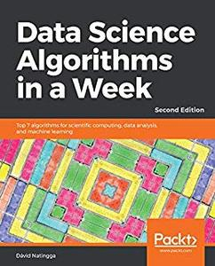 Data Science Algorithms in a Week, 2nd Edition