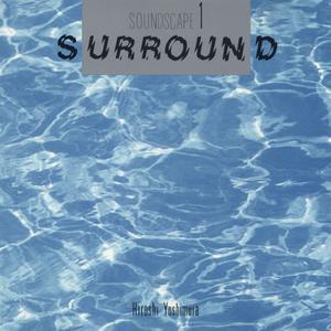Hiroshi Yoshimura - Soundscape 1: Surround (1986)