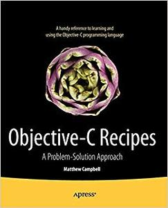 Objective-C Recipes: A Problem-Solution Approach
