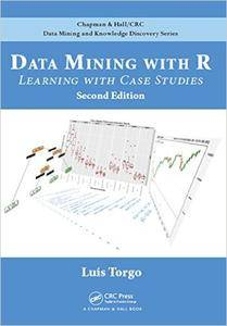 Data Mining with R: Learning with Case Studies, Second Edition