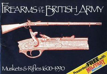 Firearms of the British Army: Muskets and Rifles 1600-1990 (Repost)