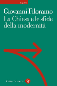 Giovanni Filoramo - La Chiesa e le sfide della modernità (2015)