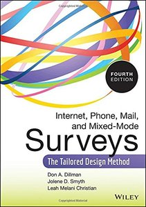 Internet, Phone, Mail, and Mixed-Mode Surveys: The Tailored Design Method, 4 edition