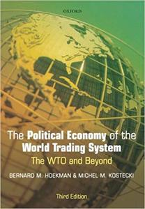 The Political Economy of the World Trading System: From GATT to WTO (Repost)