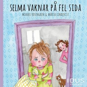 «Selma vaknar på fel sida» by Mikael Rosengren