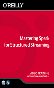 Mastering Spark for Structured Streaming