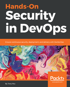 Hands-On Security in DevOps : Ensure Continuous Security, Deployment, and Delivery with DevSecOps