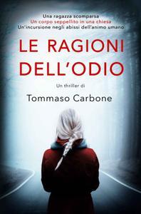 Tommaso Carbone - Le ragioni dell'odio