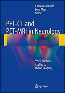 PET-CT and PET-MRI in Neurology: SWOT Analysis Applied to Hybrid Imaging [Repost]