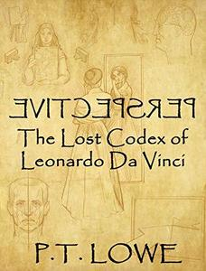 Perspective: The Lost Codex of Leonardo Da Vinci