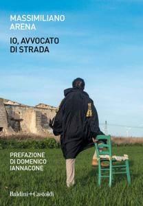 Massimiliano Arena - Io, avvocato di strada