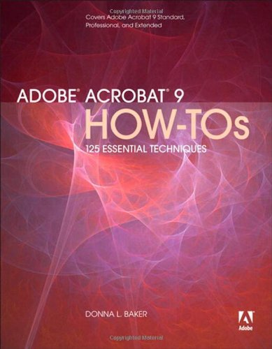 Adobe Acrobat 9 How-tos: 125 Essential Techniques (repost)