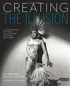 Creating the Illusion: A Fashionable History of Hollywood Costume Designers