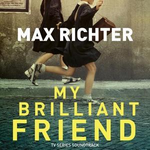 Max Richter - My Brilliant Friend (TV Series Soundtrack) (2018) [Official Digital Download]