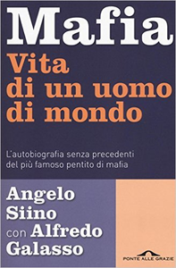 Mafia. Vita di un uomo di mondo - Angelo Siino & Alfredo Galasso
