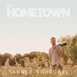 Tanner Scheckel - My Hometown (2019)