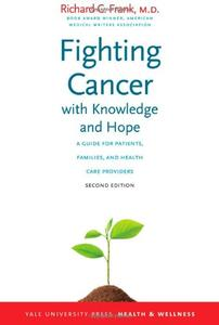 Fighting Cancer with Knowledge and Hope: A Guide for Patients, Families, and Health Care Providers, Second Edition