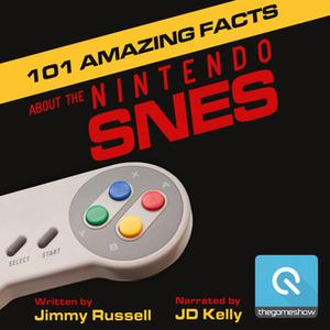 «101 Amazing Facts about the Nintendo SNES» by Jimmy Russell