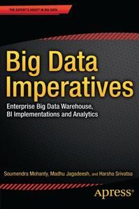 Big Data Imperatives: Enterprise Big Data Warehouse, BI Implementations and Analytics