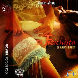 «El fetichista» by Ralph Barby