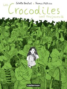 Les Crocodiles - Tome 2 - Les Crocodiles Sont Toujours Là