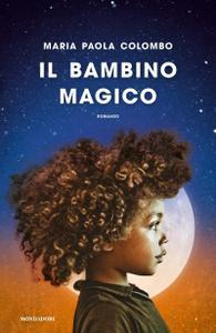 Maria Paola Colombo - Il bambino magico (Repost)