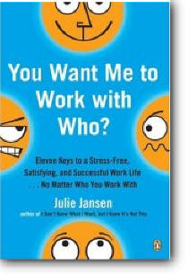 Julie Jansen, «You Want Me to Work with Who?»