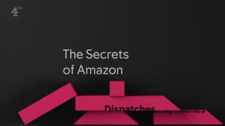 Ch4 - Dispatches: The Secrets of Amazon (2019)