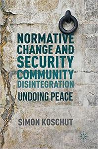 Normative Change and Security Community Disintegration: Undoing Peace [Repost]