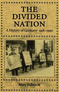 The Divided Nation: A History of Germany, 1918-1990 (Repost)
