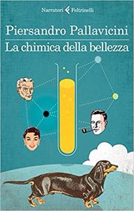 La chimica della bellezza - Piersandro Pallavicini (Repost)
