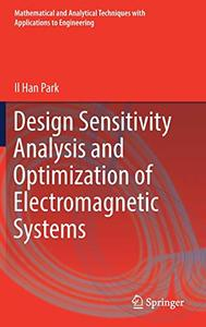 Design Sensitivity Analysis and Optimization of Electromagnetic Systems (Repost)