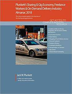 Plunkett's Sharing & Gig Economy, Freelance Workers & On-Demand Delivery Industry Almanac 2018