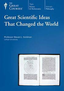 TTC Video - Great Scientific Ideas That Changed the World [Repost]