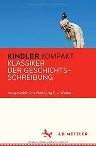 Kindler Kompakt: Klassiker der Geschichtsschreibung