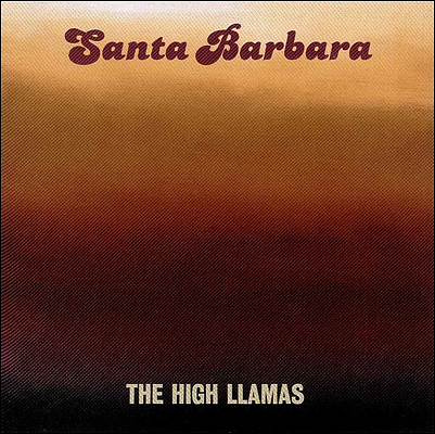 The High Llamas - Santa Barbara (1992)