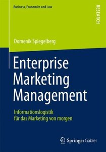 Enterprise Marketing Management: Informationslogistik für das Marketing von Morgen