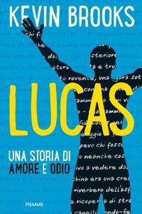 Kevin Brooks - Lucas. Una storia di amore e odio