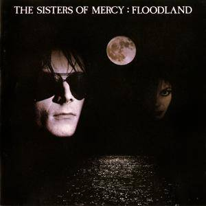 The Sisters Of Mercy - Floodland (1987) [Non-Remastered] Re-Up