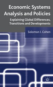 Economic Systems Analysis and Policies: Explaining Global Differences, Transitions and Developments