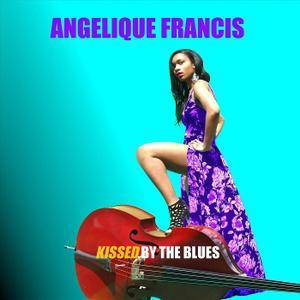 Angelique Francis - Kissed By The Blues (2018)