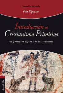 «Introducción al cristianismo primitivo» by Pau Figueras Palà