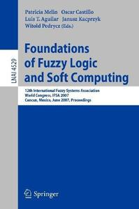 Foundations of Fuzzy Logic and Soft Computing: 12th International Fuzzy Systems Association World Congress, IFSA 2007, Cancun,