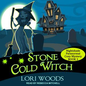 «Stone Cold Witch» by Lori Woods